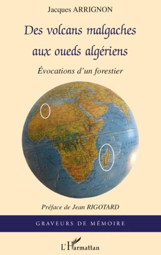 Couverture Des volcans malgaches aux oueds algériens