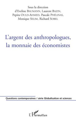 Couverture L'argent des anthropologues, la monnaie des économistes