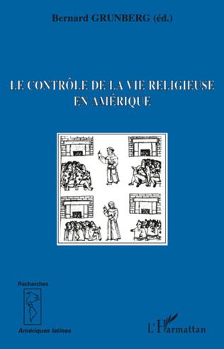 Couverture Le contrôle de la vie religieuse en Amérique