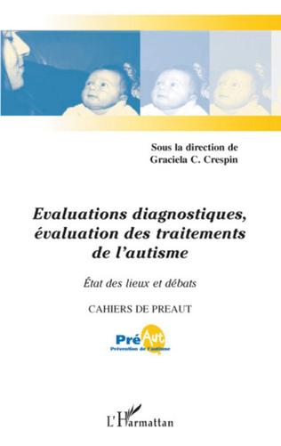 Couverture Evaluations diagnostiques, évaluation des traitements de l'autisme