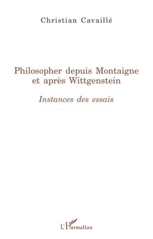 Couverture Philosopher depuis Montaigne et après Wittgenstein