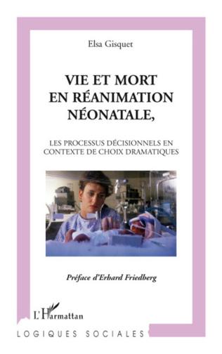 Couverture Vie et mort en réanimation néonatale