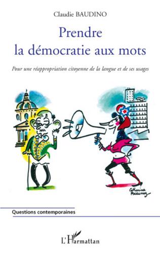 Couverture Prendre la démocratie aux mots