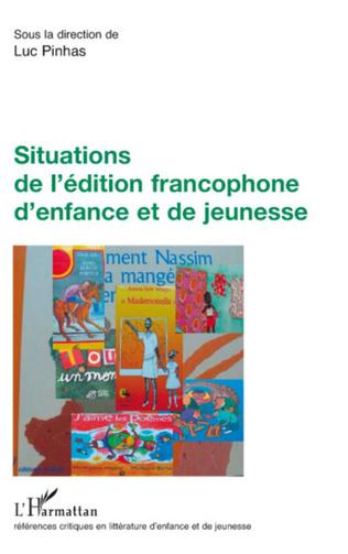 Couverture Situations de l'édition francophone d'enfance et de jeunesse