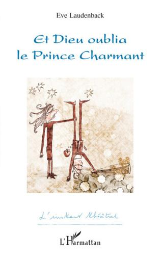 Couverture Et Dieu oublia le Prince Charmant