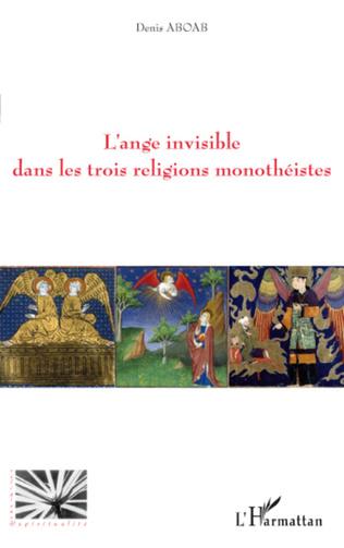 Couverture L'ange invisible dans les trois religions monothéistes
