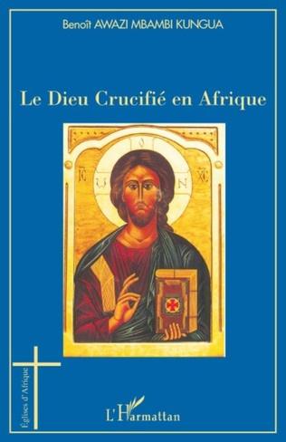 Couverture Le Dieu Crucifié en Afrique