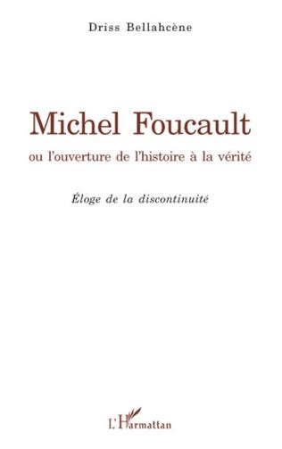 Couverture Michel Foucault ou l'ouverture de l'histoire à la vérité
