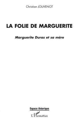 Couverture La folie de Marguerite