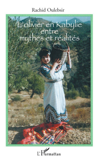 Couverture L'olivier en Kabylie entre mythes et réalités