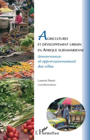 Couverture Agricultures et développement urbain en Afrique subsaharienne