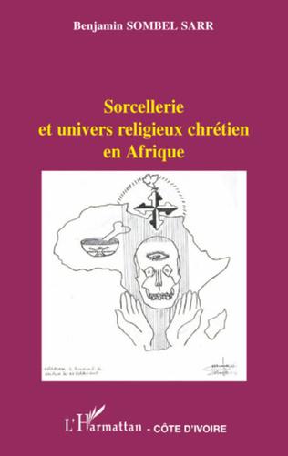Couverture Sorcellerie et univers religieux chrétien en Afrique