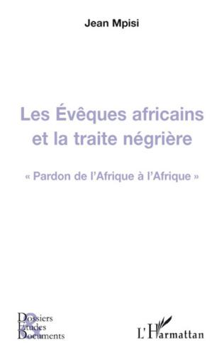 Couverture Les Evêques africains et la traite négrière