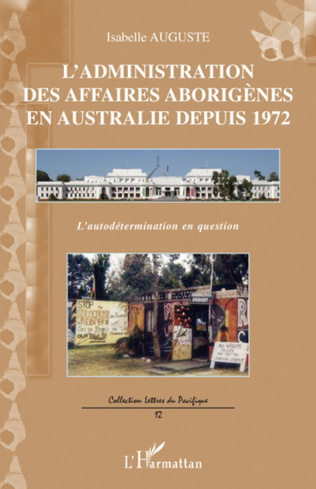 Couverture L'administration des affaires aborigènes en Australie depuis 1972