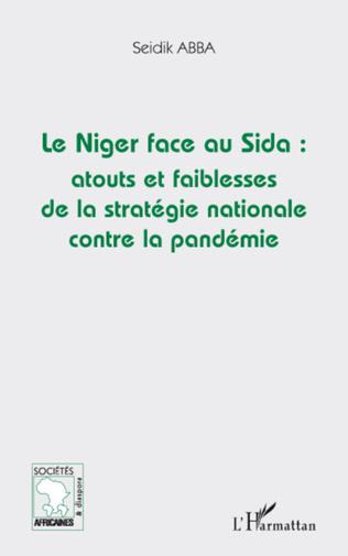 Couverture Le Niger face au Sida: atouts et faiblesses de la stratégie nationale contre la pandémie