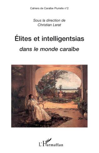 Couverture Elites et intelligentsias dans le monde caraïbe