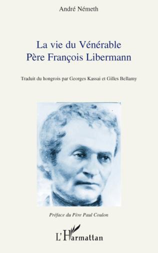 Couverture Vie du Vénérable Père François Libermann