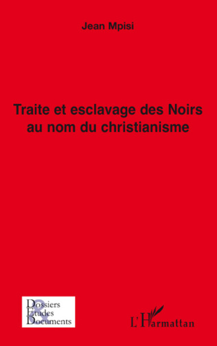 Couverture Traite et esclavage des Noirs au nom du christianisme