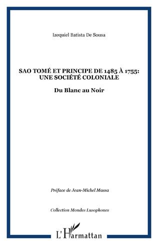 Couverture Sao Tomé et Principe de 1485 à 1755: une société coloniale