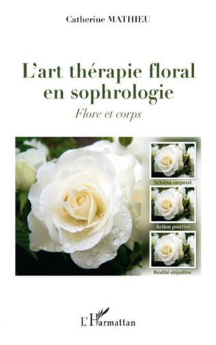 Couverture L'art thérapie floral en sophrologie