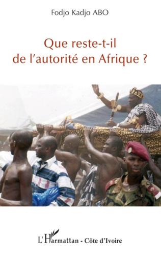 Couverture Que reste-t-il de l'autorité en Afrique ?