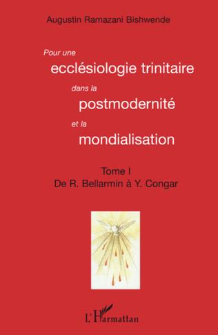 Couverture Pour une ecclésiologie trinitaire dans la postmodernité et la mondialisation (Tome 1)