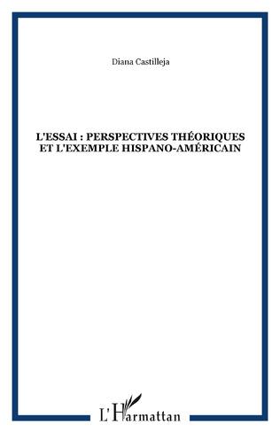 Couverture L'essai : perspectives théoriques et l'exemple hispano-américain