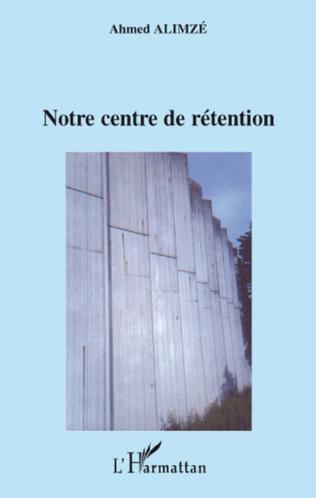Couverture NOTRE CENTRE DE RETENTION