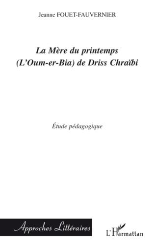 Couverture La Mère du printemps (L'Oum-er-bia) de Driss Chraïbi