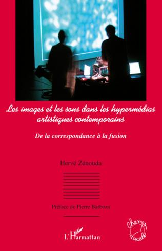 Couverture Les images et les sons dans les hypermédias artistiques contemporains