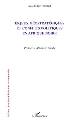 Couverture Enjeux géostratégiques et conflits politiques en Afrique noire