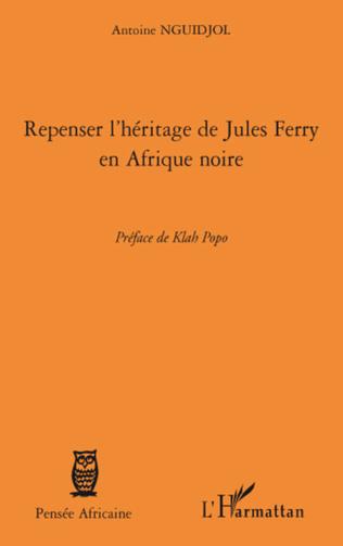 Couverture Repenser l'héritage de Jules Ferry en Afrique noire