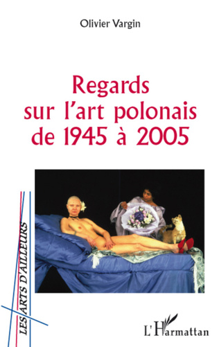 Couverture Regards sur l'art polonais de 1945 à 2005