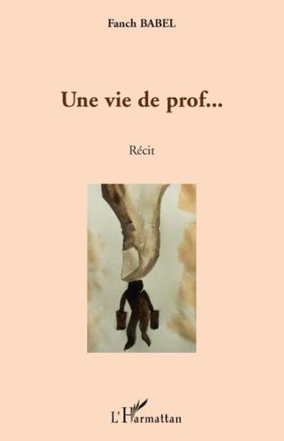 Couverture Une vie de prof...