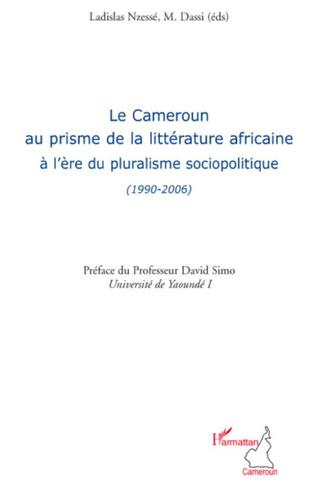 Couverture Le Cameroun au prisme de la littérature africaine à l'ère du