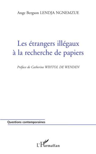 Couverture Les étrangers illégaux à la recherche de papiers