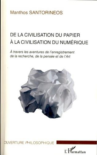 Couverture De la civilisation du papier à la civilisation du numérique