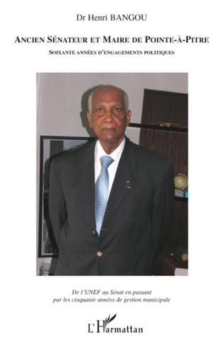 Couverture Ancien sénateur et maire de Pointe-à-Pitre