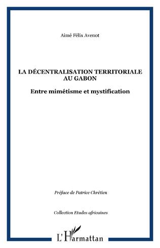Couverture La décentralisation territoriale au Gabon