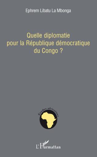 Couverture Quelle diplomatie pour la République démocratique du Congo ?