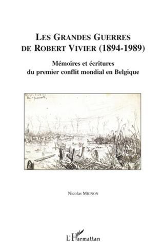 Couverture Les Grandes guerres de Robert Vivier (1894-1989)