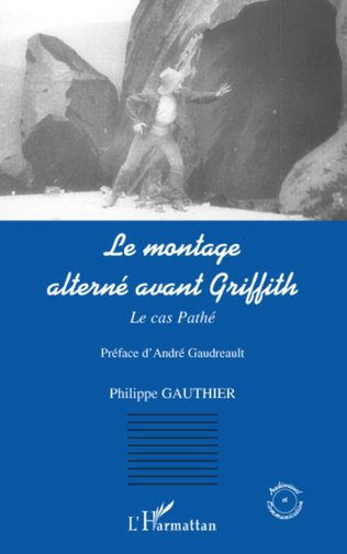 Couverture Le montage alterné avant Griffith