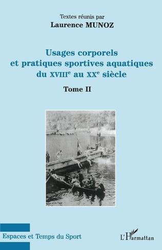 Couverture Usages corporels et pratiques sportives aquatiques du XVIII° au XX° siècle