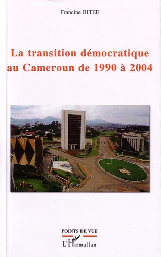 Couverture La transition démocratique au Cameroun de 1990 à 2004
