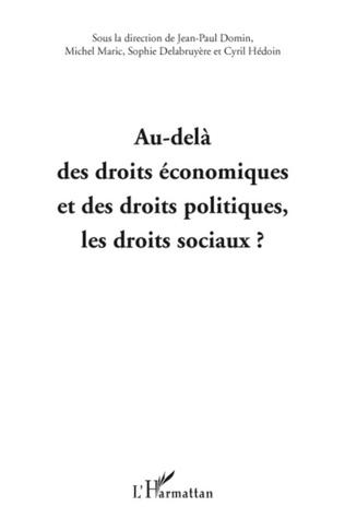 Couverture AU-DELÀ DES DROITS ECONOMIQUES ET DES DROITS POLITIQUES, LES DROITS SOCIAUX ?