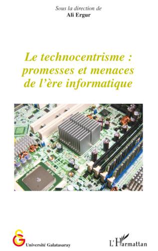 Couverture Le technocentrisme : promesses et menaces de l'ère informatique