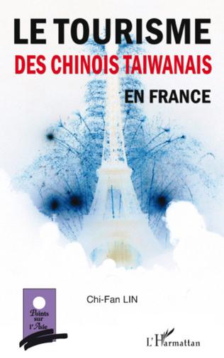 Couverture Le tourisme des chinois taïwanais en France