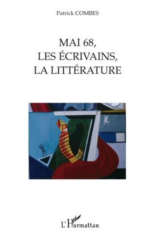 Couverture Mai 68, les écrivains, la littérature