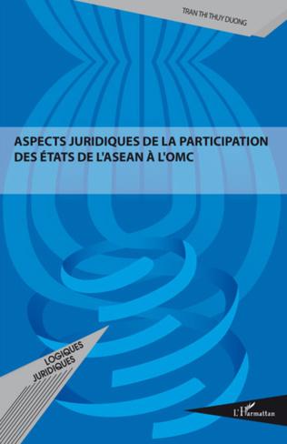 Couverture ASPECTS JURIDIQUES DE LA PARTICIPATION DES ETATS DE L'ASEAN A L'OMC