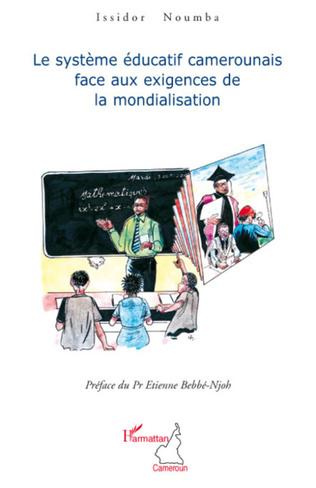 Couverture Le système éducatif camerounais face aux exigences de la mondialisation